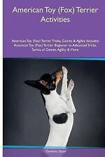 American Toy (Fox) Terrier Activities American Toy (Fox) Terrier Tricks,.