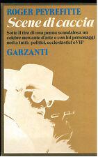 PEYREFITTE ROGER SCENE DI CACCIA GARZANTI 1978 I° EDIZ. MEMORIE DOCUMENTI