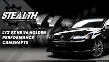 Holden Stealth Performance Camshaft cams VZ VE Alloytec 3.6L V6 LY7 LEO Boost