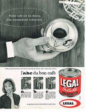 PUBLICITE ADVERTISING  1962  LEGAL  café soluble