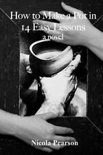 How to Make a Pot in 14 Easy Lessons by Nicola Pearson (2013, Paperback)