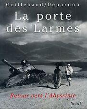 GUILLEBAUD DEPARDON. LA PORTE DES LARMES. RETOUR VERS L'ABYSSINIE. 1996