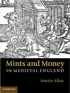 Mints and Money in Medieval England by Martin Allen (Hardback)