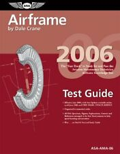 Airframe Test Guide 2006: The Fast-Track to Study for and Pass the Faa Aviation