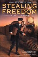 Stealing Freedom by Elisa Carbone
