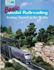 Basic Model Railroading: Getting Started in the Hobby (Model Railroader Books),