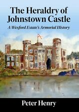 The Heraldry of Johnstown Castle: A Wexford Estate's Armorial History