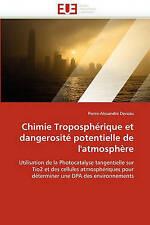 Chimie Troposphérique et dangerosité potentielle de l'atmosphère: Utilisation de