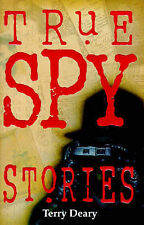 True Spy Stories by Terry Deary (Paperback, 1998)