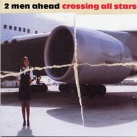2 Men Ahead Crossing all stars (2005) [CD]