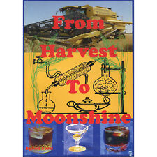 From Harvest To Moonshine - Distilling / Home Brew / Spirits / Grain
