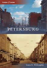 Petersburg [Then and Now] [VA] [Arcadia Publishing]