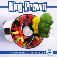 King Prawn : Surrender to the Blender CD (2002) Expertly Refurbished Product