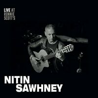NITIN SAWHNEY - LIVE AT RONNIE SCOTT S