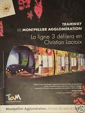 PUBLICITÉ 2007 TAM TRAMWAY DE MONTPELLIER AGGLOMÉRATION C.LACROIX - ADVERTISING