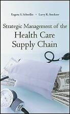 Strategic Management of the Health Care Supply Chain, Smeltzer, Larry R.,Schnell