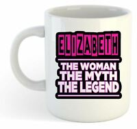 Elizabeth - The Woman, The Myth, The Legend Mug - Name Personalised Funky Gift