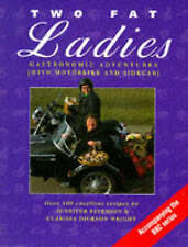 Two Fat Ladies: Gastronomic Adventures (with Motorbike and Sidecar) by...