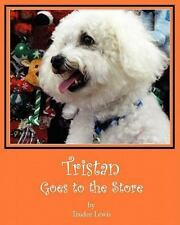 Tristan Goes to the Store by Trudee Lewis (2011, Paperback)