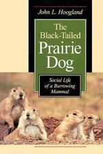 Wildlife Behavior and Ecology: The Black-Tailed Prairie Dog : Social Life of.