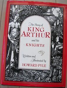 The Story of King Arthur & His Knights by Howard Pyle Scribners 1995 HBDJ -1903