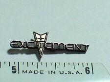 Pontiac Pin , Pontiac Excitement Pin Badge  (**)