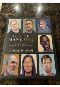 President George W. Bush SIGNED Book Out Of Many, One First Edition