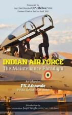 Indian Air Force: The Maintenance Paradigm by P. Athawale (2013)