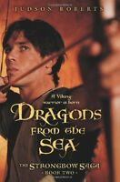 Dragons from the Sea (The Strongbow Saga, Book 2) by Judson Roberts