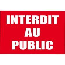 INTERDIT AU PUBLIC  PANNEAU SIGNALISATION STICKER AUTOCOLLANT 25CM