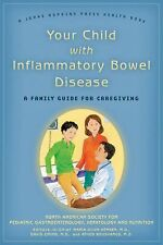 Your Child with Inflammatory Bowel Disease: A Family Guide for-ExLibrary