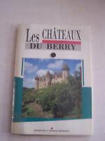 LES CHATEAUX DU BERRY VUS PAR LEURS CHATELAINS , INDRE , CHER . 63 PAGES .