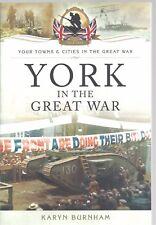 York in the Great War - Karyn Burnham NEW Paperback 1st edition