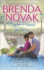 Whiskey Creek: Come Home to Me 6 by Brenda Novak (2014, Paperback)