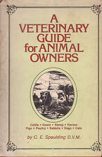 VETERINARY GUIDE FOR ANIMAL OWNERS C.E. Spaulding **GOOD COPY**