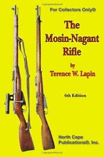 The Mosin-Nagant Rifle, 6th Edition (For collectors only) by Terence W. Lapin