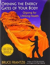 Opening the Energy Gates of Your Body: Qigong for Lifelong Health by Bruce Frant