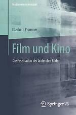Film Und Kino: Die Faszination Der Laufenden Bilder by Elizabeth Prommer...