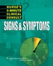 Nurse's 5-Minute Clinical Consult: Signs & Symptoms (The 5-