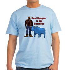CafePress Paul Bunyan Is My Homeboy Light T Shirt Light T-Shirt (274499179)