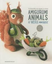 Amigurumi Animals at Work: 14 Irresistibly Cute Animals to Crochet (Paperback or