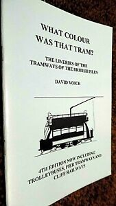 WHAT COLOUR WAS THAT TRAM? THE LIVERIES OF THE TRAMWAYS OF THE BRITISH ISLES
