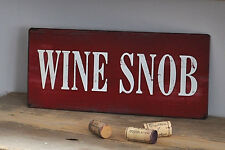 Wine snob! escudo de metal, escudo, vino escudo, hängeschild, nuevo en look usado