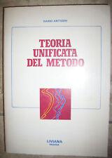 DARIO ANTISERI - TEORIA UNIFICATA DEL METODO - ED:LIVIANA PADOVA - ANNO:1981 LS