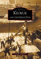 Images of America: Keokuk and the Great Dam by John E. Hallwas (2001, Paperback)