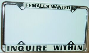 1970s VINTAGE FEMALES WANTED INQUIRE WITHIN NOS METAL LICENSE PLATE FRAME -NICE!