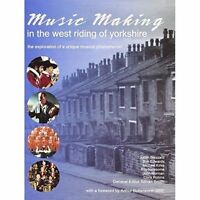 Music Making in the West Riding of Yorkshire by Smith, Adrian, NEW Book, FREE &