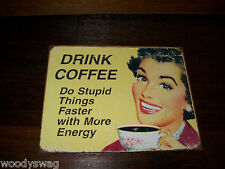 Drink Coffee Do Stupid Things Faster With More Energy New Metal Tin Sign Retro