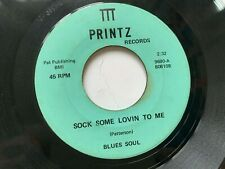 "Blues Soul 45 ""Sock Some Lovin To Me""/ Rain In My Eyes"" Printz RARE Funk HEAR"