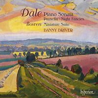 Danny Driver - Dale/ Bowen: Piano Sonata In D Mino - Prunella/ Night Fancies/